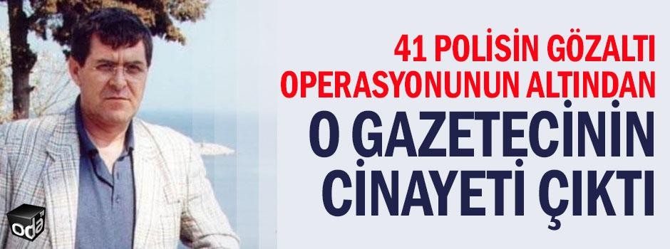 41-polisin-gozalti-operasyonunun-altindan-o-gazetecinin-cinayeti-cikti-2406161200_m2